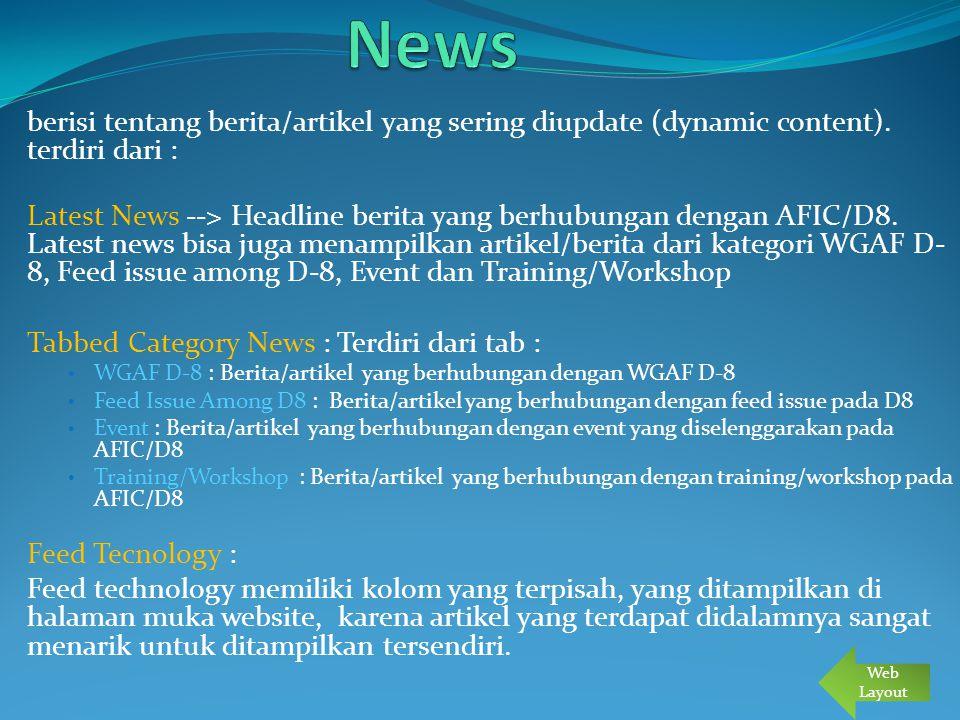berisi tentang berita/artikel yang sering diupdate (dynamic content). terdiri dari : Latest News --> Headline berita yang berhubungan dengan AFIC/D8.