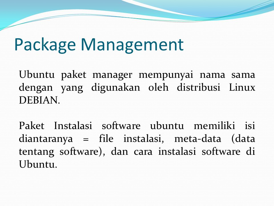 Package Management Configurasi Repositori Paket Ubuntu 9.04 Setting repositor paket Ubuntu 9.04 dapat dilihat di /etc/apt/source.list