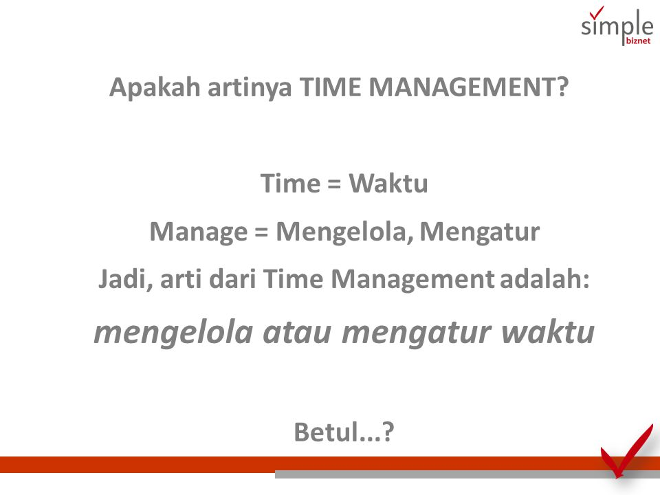 Apakah artinya TIME MANAGEMENT.