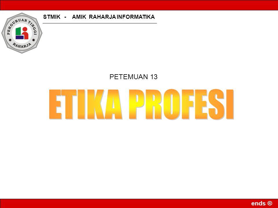 STMIK - AMIK RAHARJA INFORMATIKA ends ® PETEMUAN 13