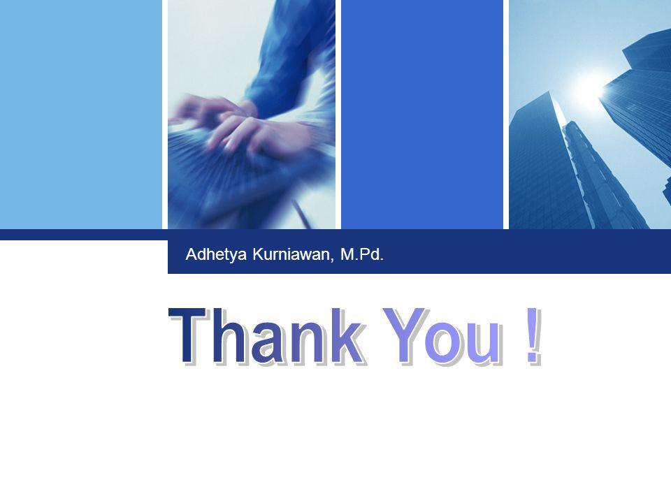 L o g o Click to edit company slogan. Adhetya Kurniawan, M.Pd.