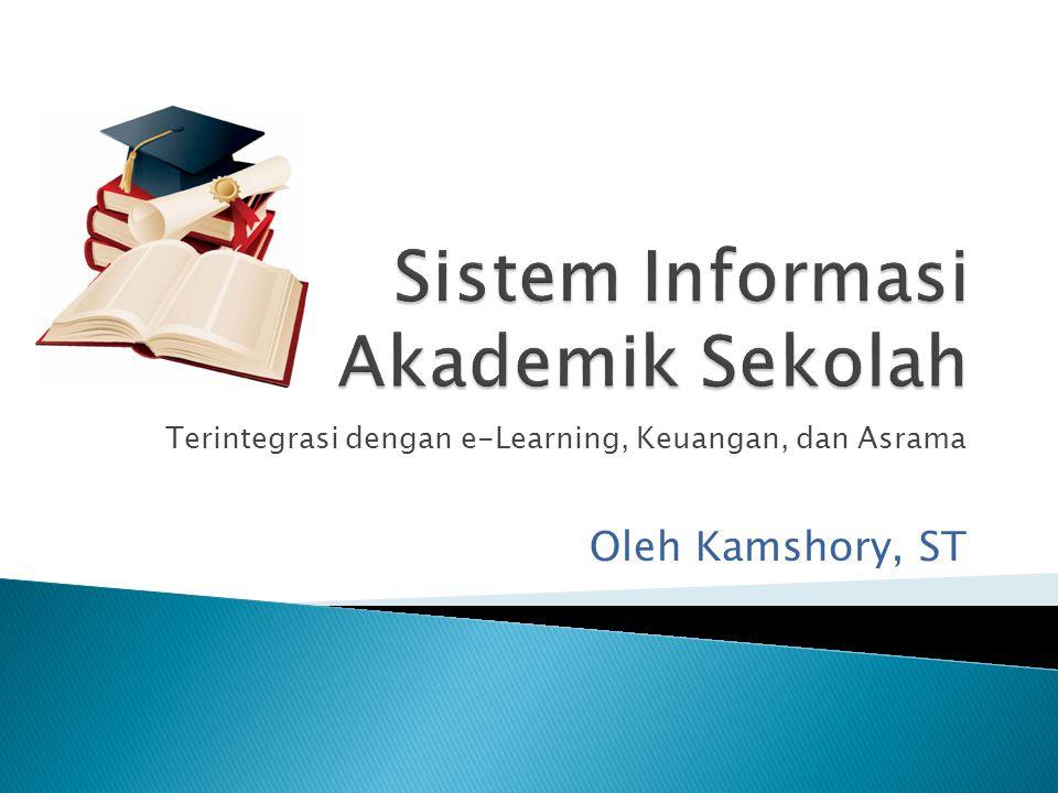 Terintegrasi dengan e-Learning, Keuangan, dan Asrama Oleh Kamshory, ST