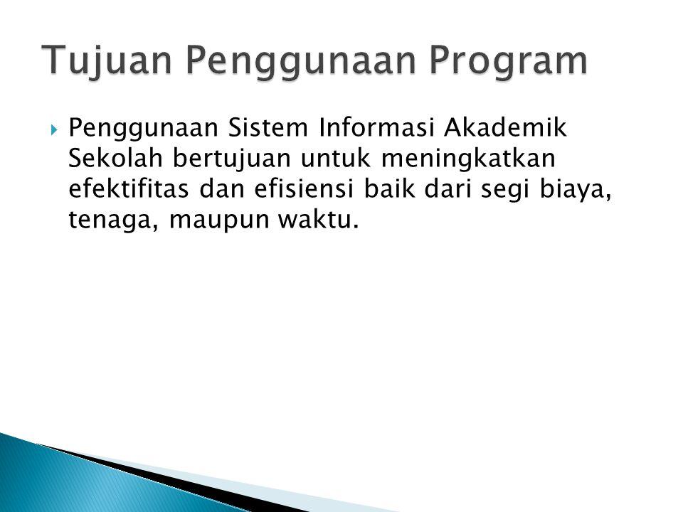 Sistem Informasi Akademik Sekolah memuat informasi nilai siswa berupa:  Nilai Ujian Harian  Nilai Tugas  Nilai Kuis  Nilai Praktik  Nilai Ujian Tengah Sesi  Nilai Ujian Akhir Sesi  Nilai Akhir