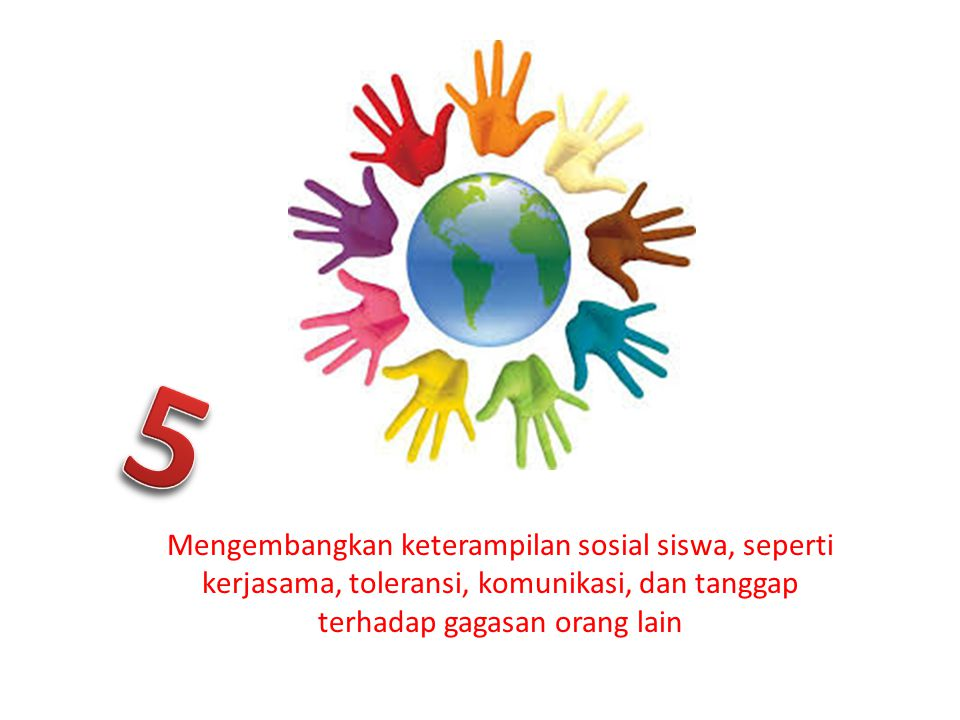 Mengembangkan keterampilan sosial siswa, seperti kerjasama, toleransi, komunikasi, dan tanggap terhadap gagasan orang lain