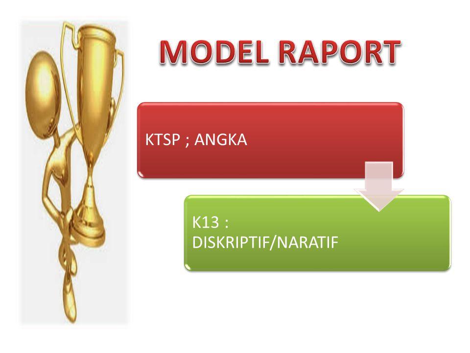 KTSP ; ANGKA K13 : DISKRIPTIF/NARATIF