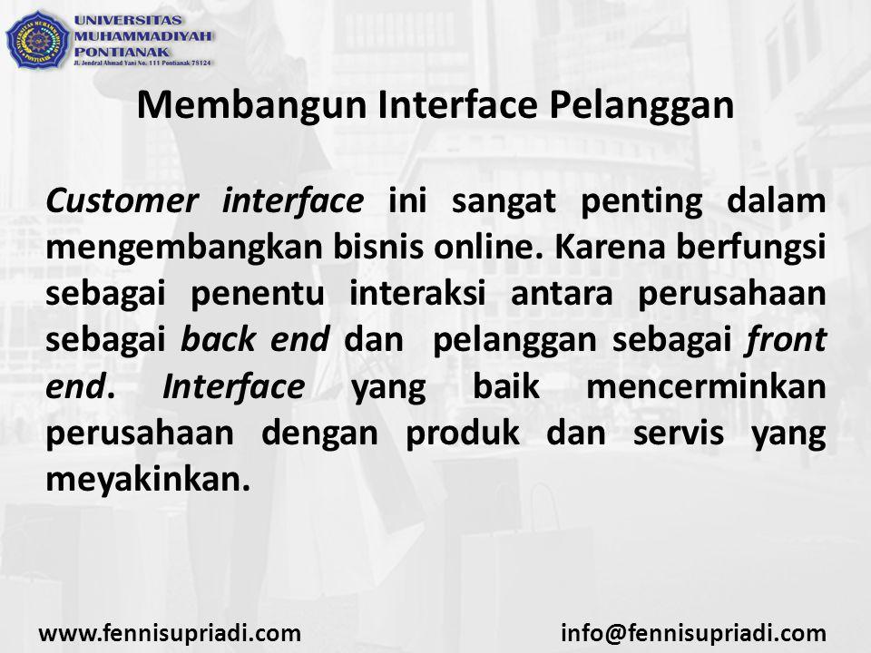 Membangun Interface Pelanggan Customer interface ini sangat penting dalam mengembangkan bisnis online.