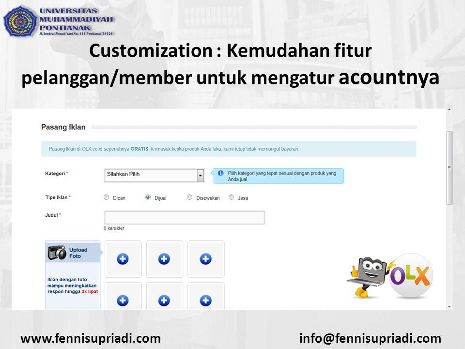 Customization : Kemudahan fitur pelanggan/member untuk mengatur acountnya www.fennisupriadi.cominfo@fennisupriadi.com