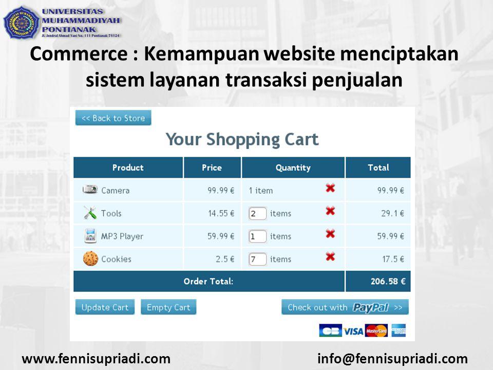 Commerce : Kemampuan website menciptakan sistem layanan transaksi penjualan www.fennisupriadi.cominfo@fennisupriadi.com