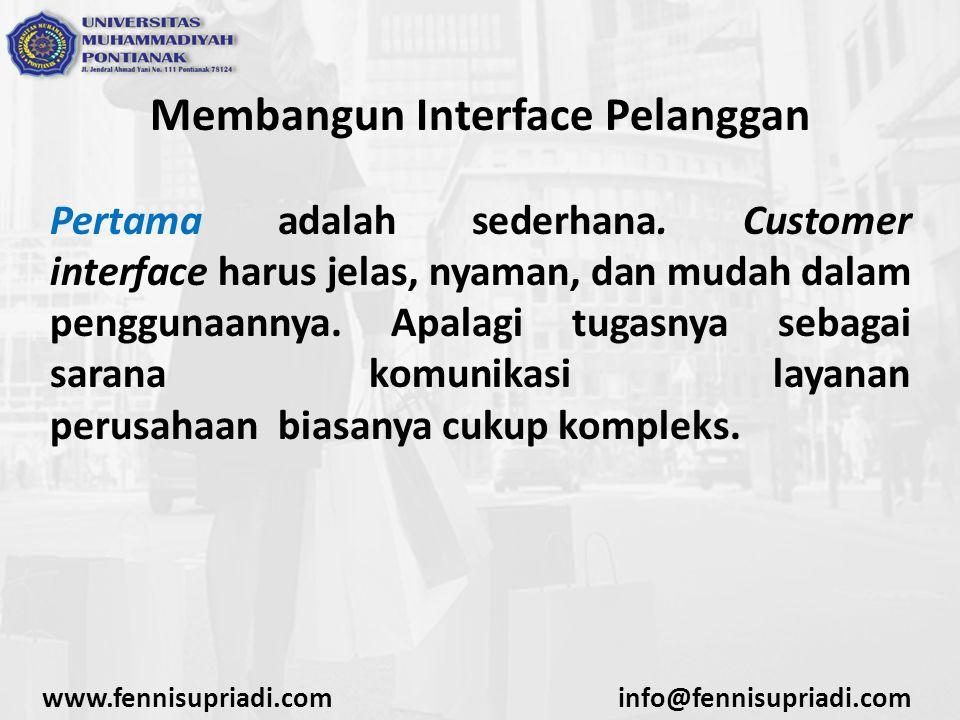 Membangun Interface Pelanggan Pertama adalah sederhana.
