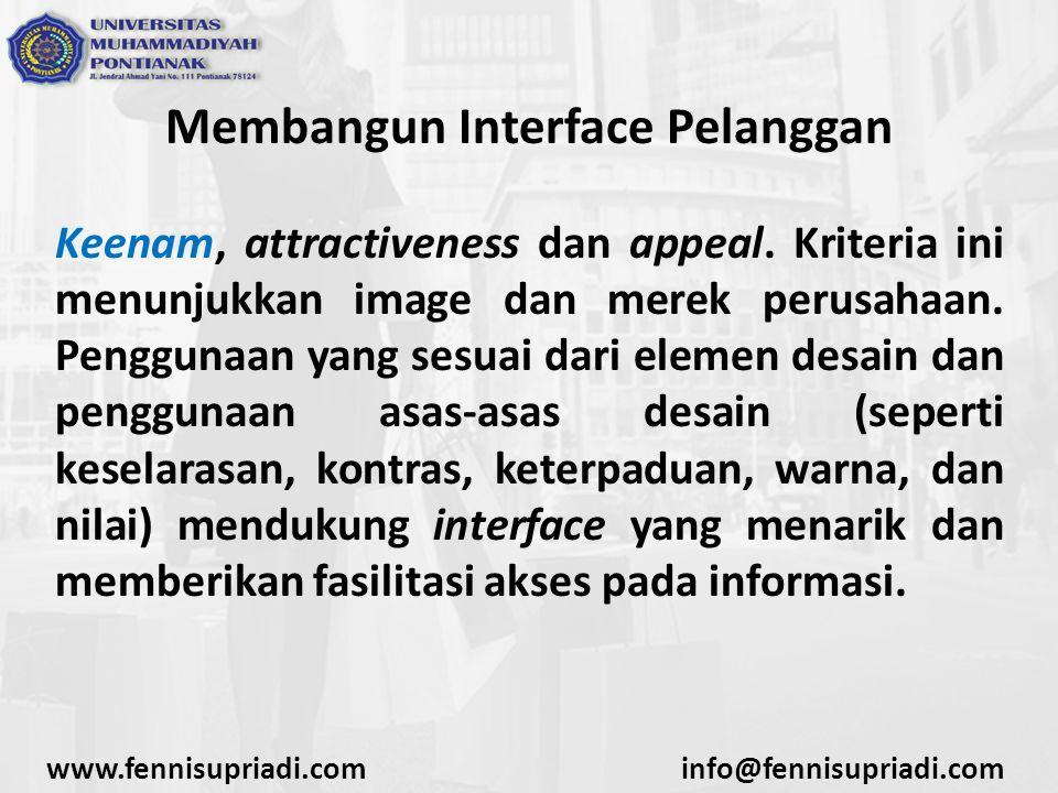 Membangun Interface Pelanggan Keenam, attractiveness dan appeal.