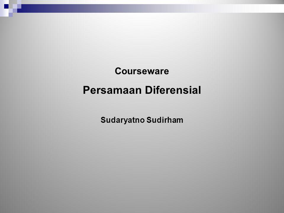 Courseware Persamaan Diferensial Sudaryatno Sudirham