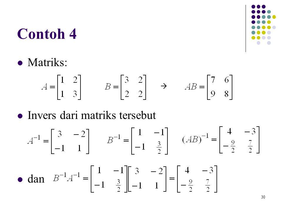 30 Contoh 4 Matriks:  Invers dari matriks tersebut dan