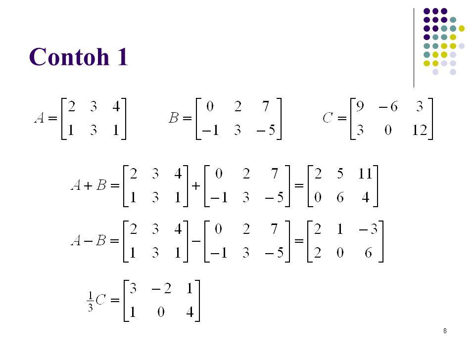 9 Kombinasi linear Matriks A 1, A 2, …, A n berukuran sama c 1, c 2, …, c n adalah skalar Ekspresi disebut kombinasi linear dari A 1, A 2, …, A n dengan koefisien c 1, c 2, …, c n
