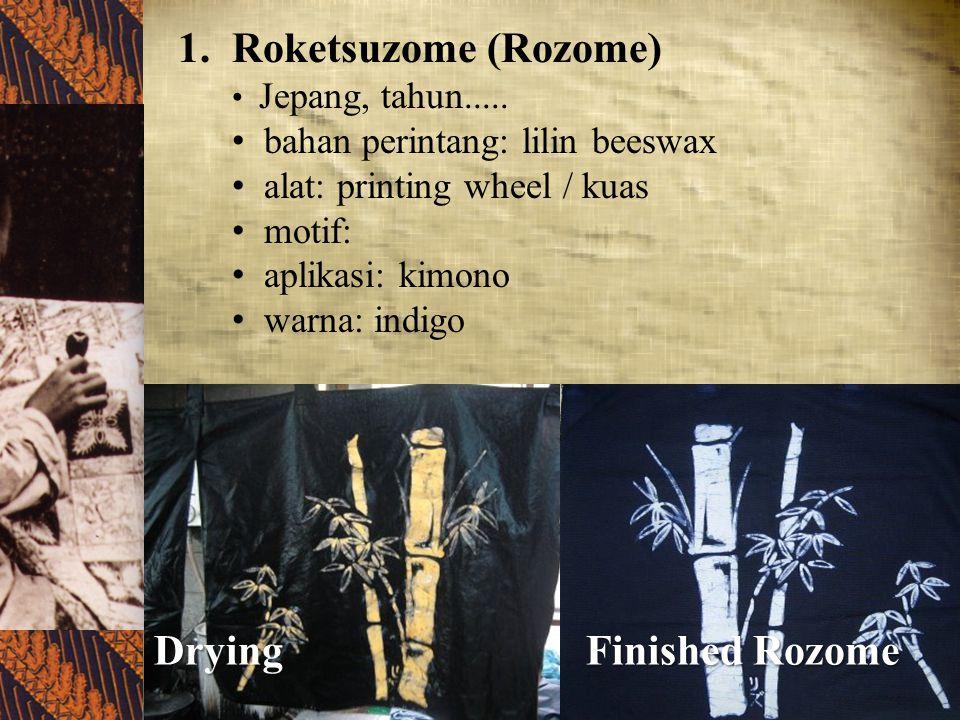 1.Roketsuzome (Rozome) Jepang, tahun..... bahan perintang: lilin beeswax alat: printing wheel / kuas motif: aplikasi: kimono warna: indigo Rozome prin