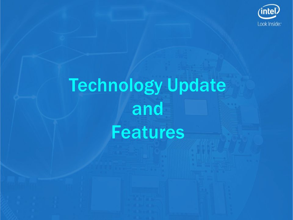Technology Update and Features