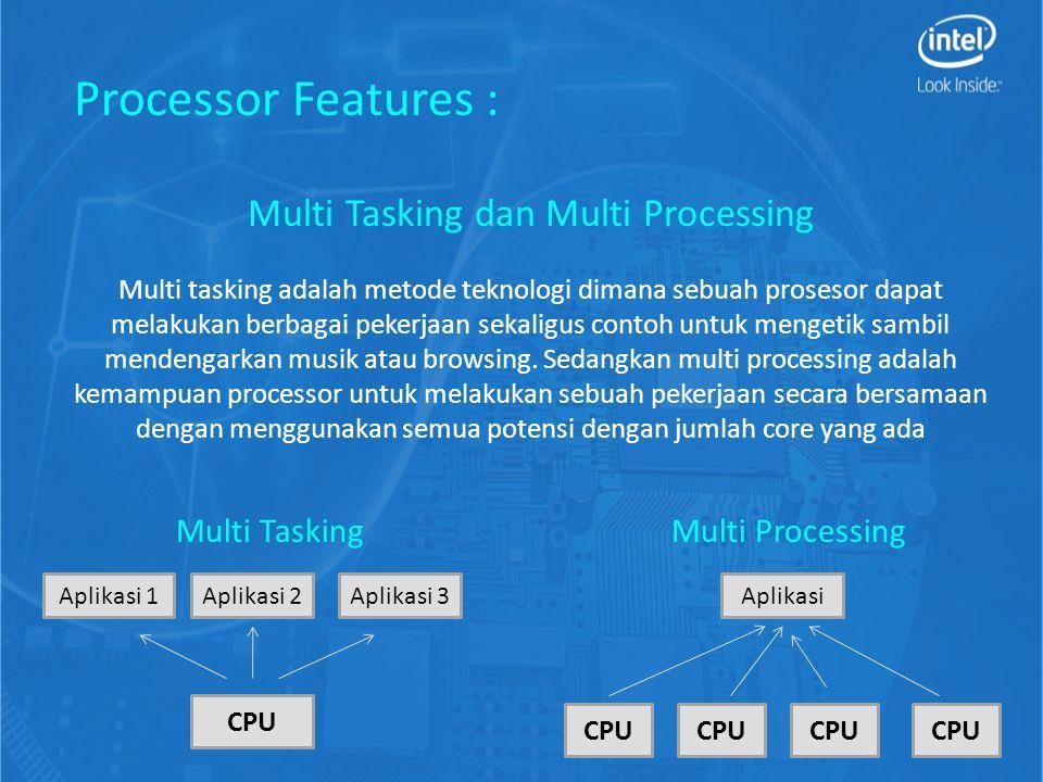 Multi Tasking dan Multi Processing Multi tasking adalah metode teknologi dimana sebuah prosesor dapat melakukan berbagai pekerjaan sekaligus contoh untuk mengetik sambil mendengarkan musik atau browsing.