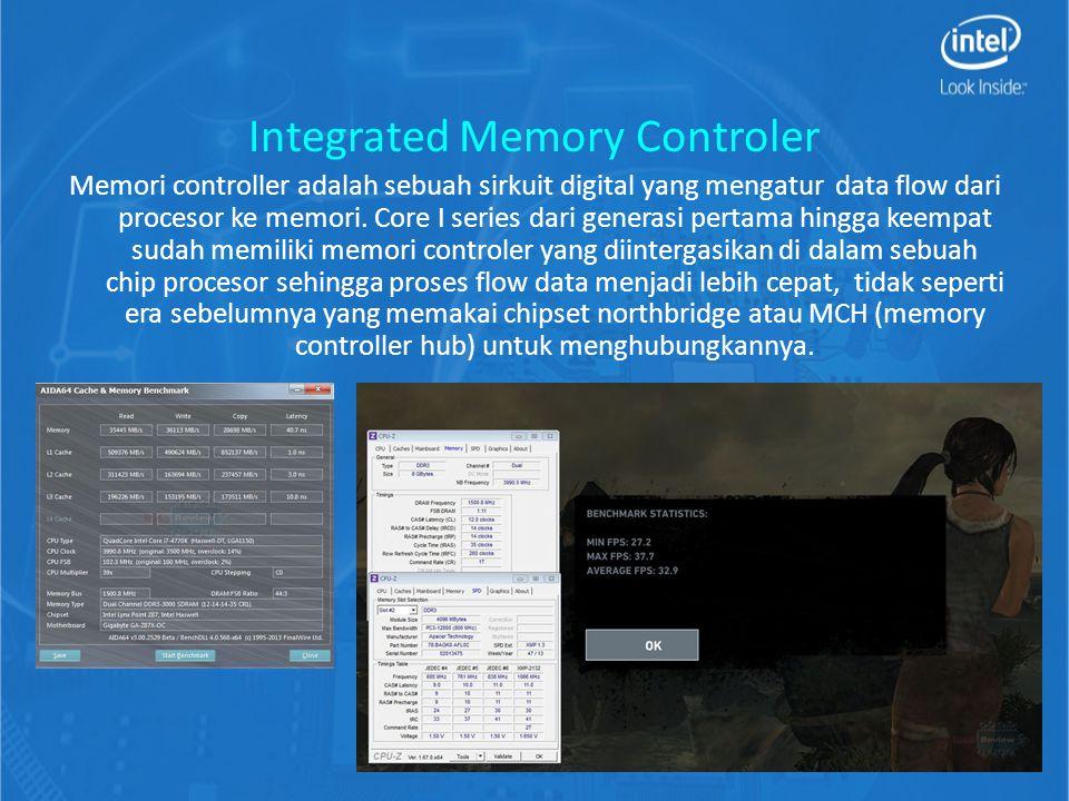 Integrated Memory Controler Memori controller adalah sebuah sirkuit digital yang mengatur data flow dari procesor ke memori.