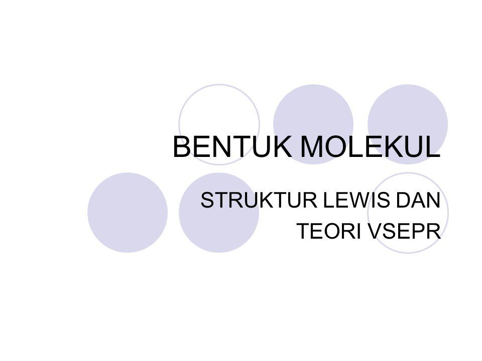 Penggambaran Ion dan Molekul dengan Struktur Lewis Dalam penggambaran molekul/ion dengan struktur Lewis kita harus mengetahui rumus senyawa dan posisi relatif masing- masing atom Jumlah total elektron valensi dari seluruh atom didistribusikan keseluruh atom yang berikatan dan sisanya menjadi pasangan elektron sunyi (tak berikatan)