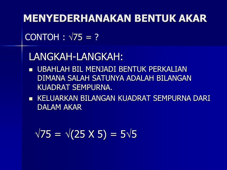 a n  c x b n  d = (axb) n  (cxd) a n  c x b n  d = (axb) n  (cxd) Contoh : 1.  2 x  3 =  (2x3) =  6 2. 2  3 x 2  2 = (2x2)  (3x2) = 4  6