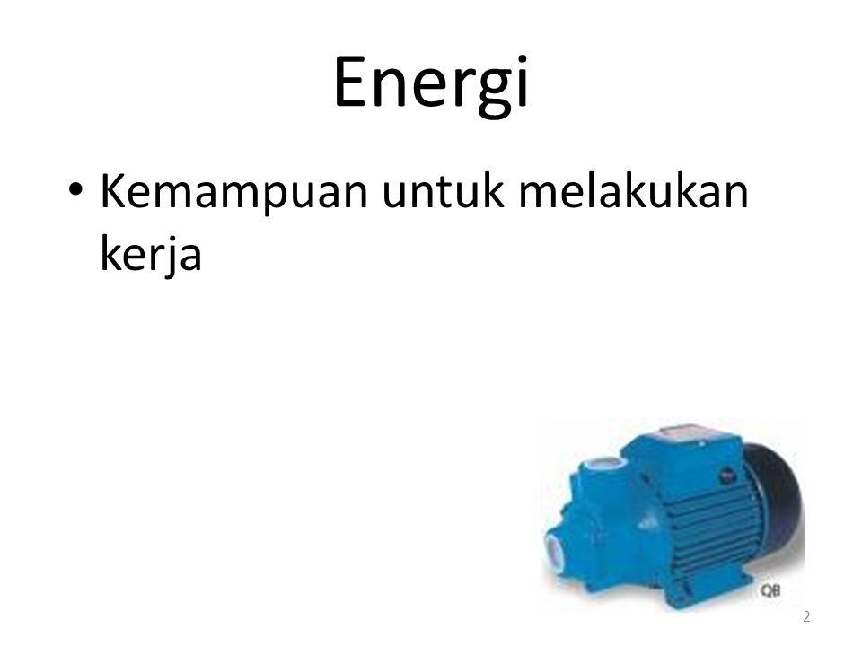 Energi Kemampuan untuk melakukan kerja 2