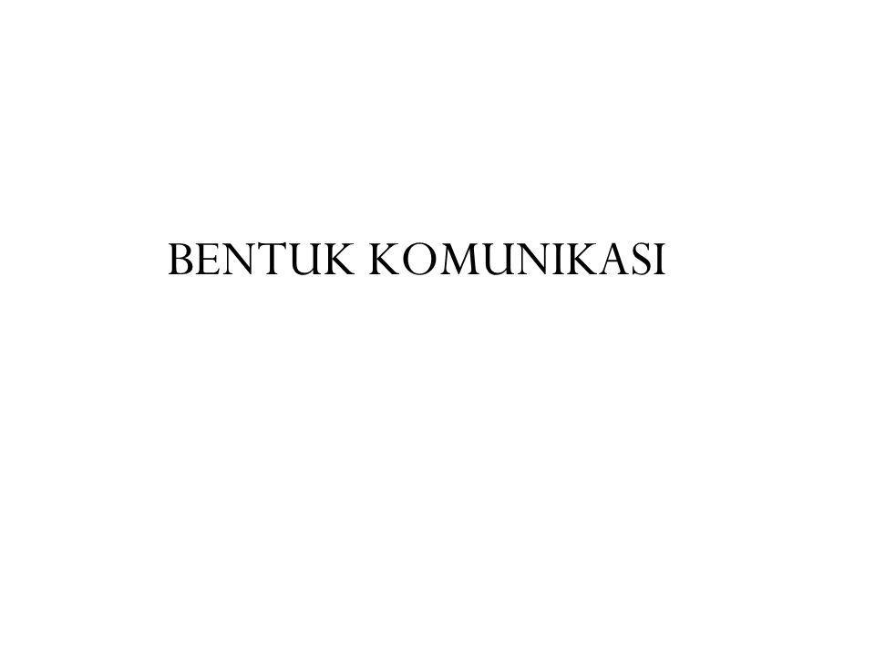 BENTUK KOMUNIKASI