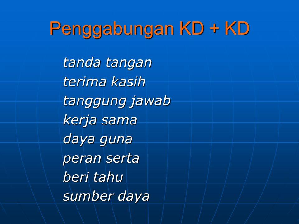 Penggabungan KD + KD tanda tangan terima kasih tanggung jawab kerja sama daya guna peran serta beri tahu sumber daya