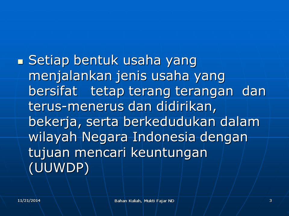 11/21/2014 Bahan Kuliah, Mukti Fajar ND 24 DIREKSI Kepengurusan P.T.