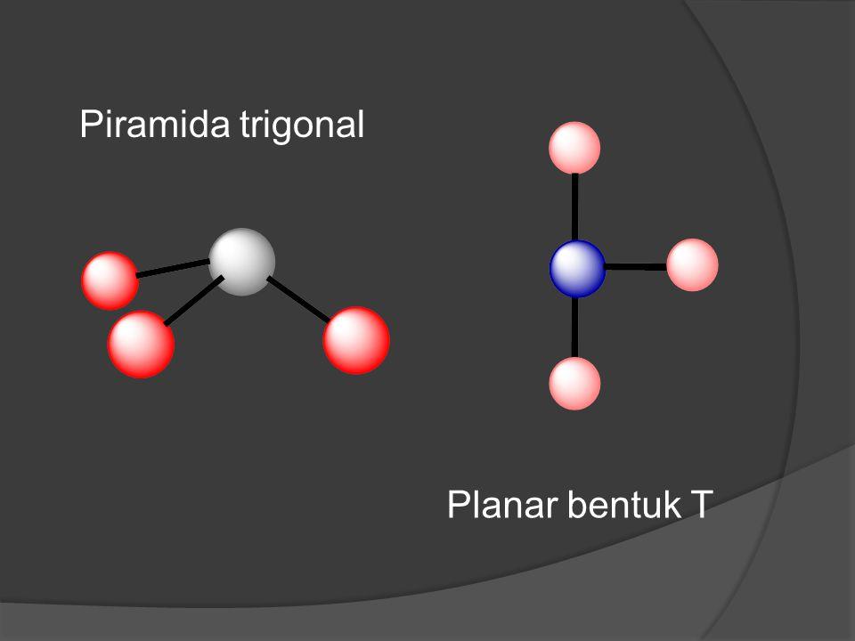 Piramida trigonal Planar bentuk T