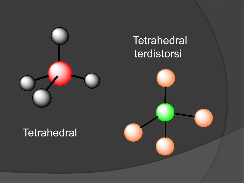 Tetrahedral terdistorsi Tetrahedral