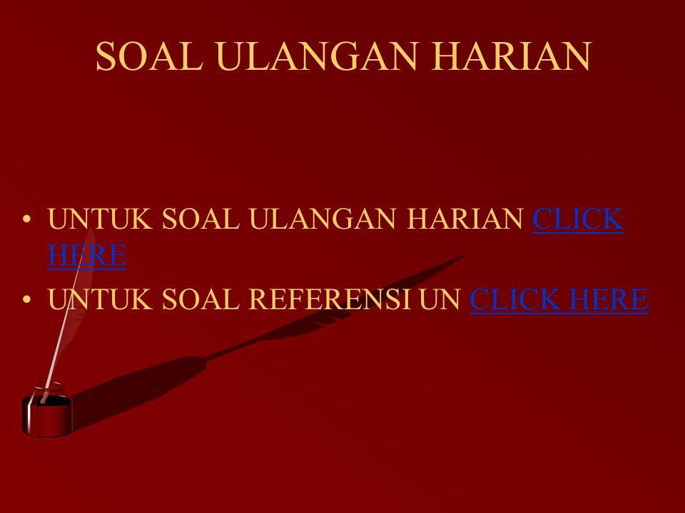 SOAL ULANGAN HARIAN UNTUK SOAL ULANGAN HARIAN CLICK HERECLICK HERE UNTUK SOAL REFERENSI UN CLICK HERECLICK HERE