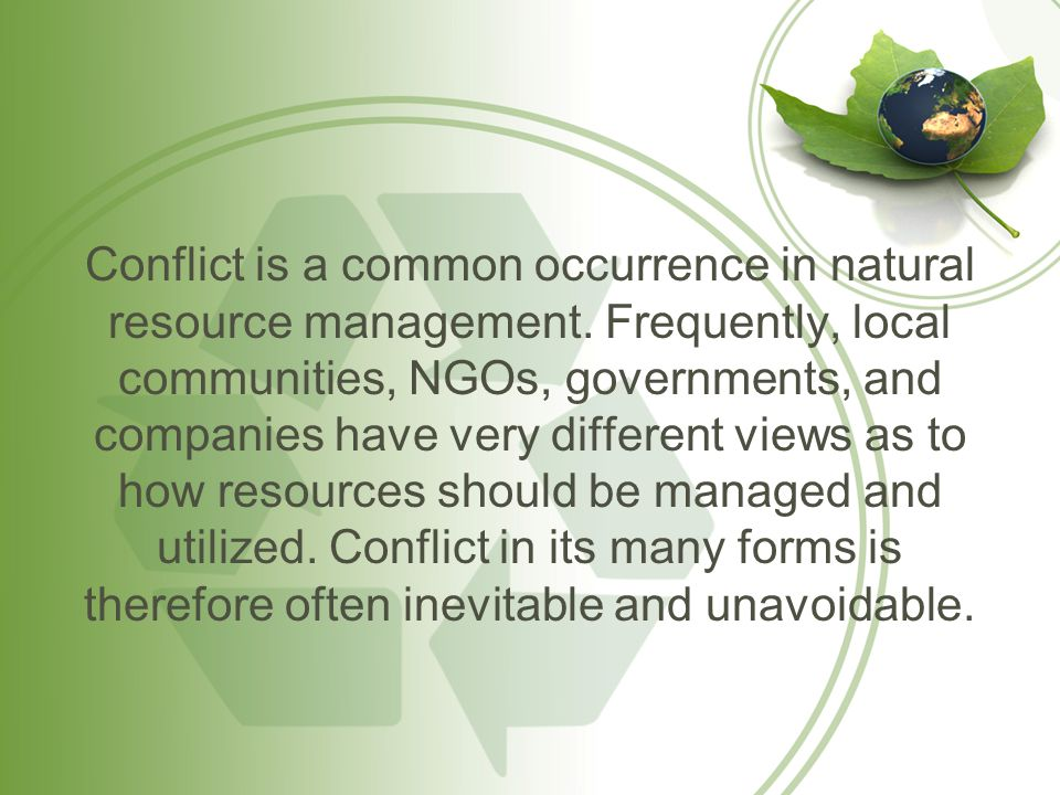 Conflict is a common occurrence in natural resource management.