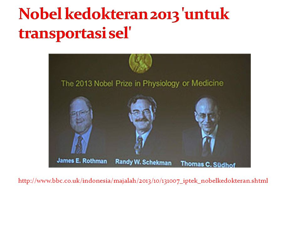 http://www.bbc.co.uk/indonesia/majalah/2013/10/131007_iptek_nobelkedokteran.shtml