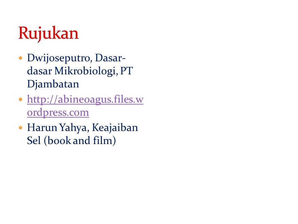 Dwijoseputro, Dasar- dasar Mikrobiologi, PT Djambatan http://abineoagus.files.w ordpress.com http://abineoagus.files.w ordpress.com Harun Yahya, Keaja