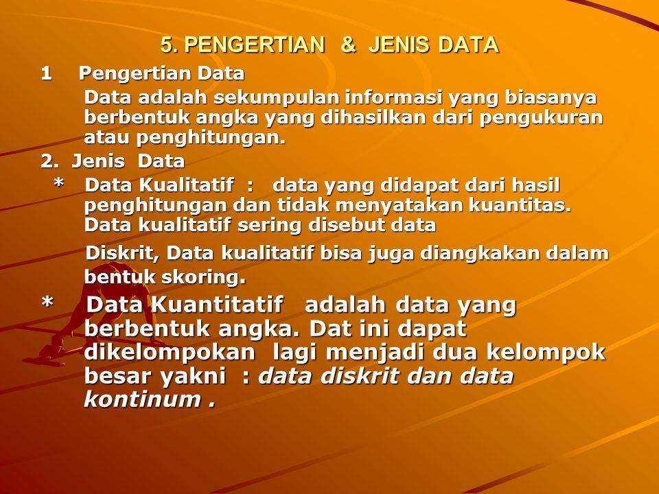 4. RUANG LINGKUP STATISTIK a Statistik Diskriptif a Statistik Diskriptif Kegiatan statistik yang dilakukan meliputi pengumpulan data, pengolahan data,