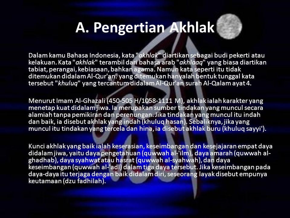 A. Pengertian Akhlak Dalam kamu Bahasa Indonesia, kata