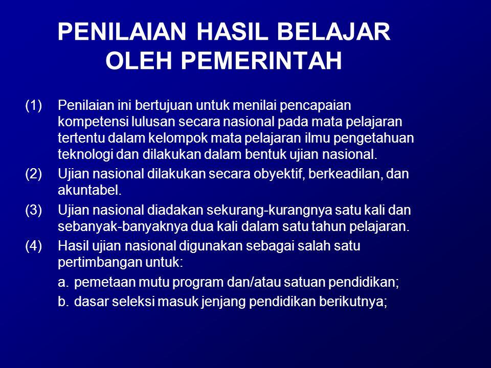 PENILAIAN HASIL BELAJAR OLEH PEMERINTAH (1)Penilaian ini bertujuan untuk menilai pencapaian kompetensi lulusan secara nasional pada mata pelajaran ter
