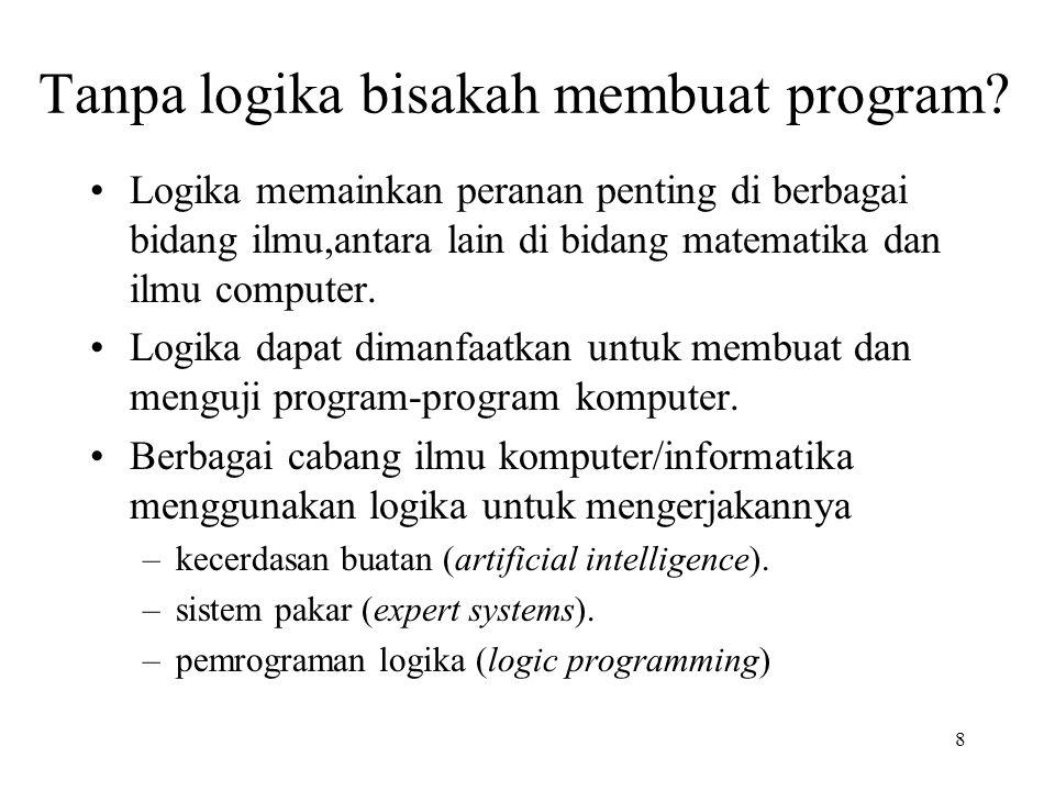 Logika Informatika Sedangkan logika informatika sendiri, dapat diartikan sebagai: Aturan-aturan logika yang menggunakan kaidah- kaidah tertentu dalam