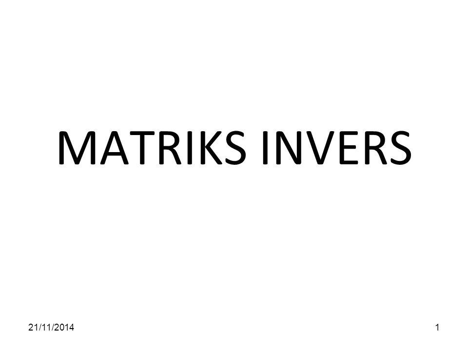 MATRIKS INVERS 21/11/20141