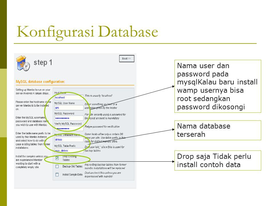Konfigurasi Database Nama user dan password pada mysqlKalau baru install wamp usernya bisa root sedangkan password dikosongi Nama database terserah Drop saja Tidak perlu install contoh data