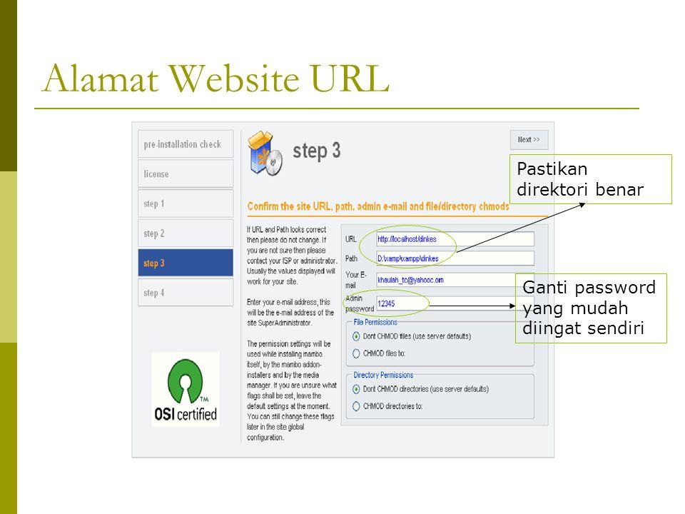 Alamat Website URL Pastikan direktori benar Ganti password yang mudah diingat sendiri