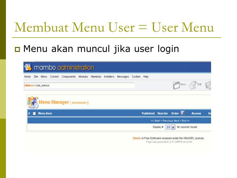 Membuat Menu User = User Menu  Menu akan muncul jika user login