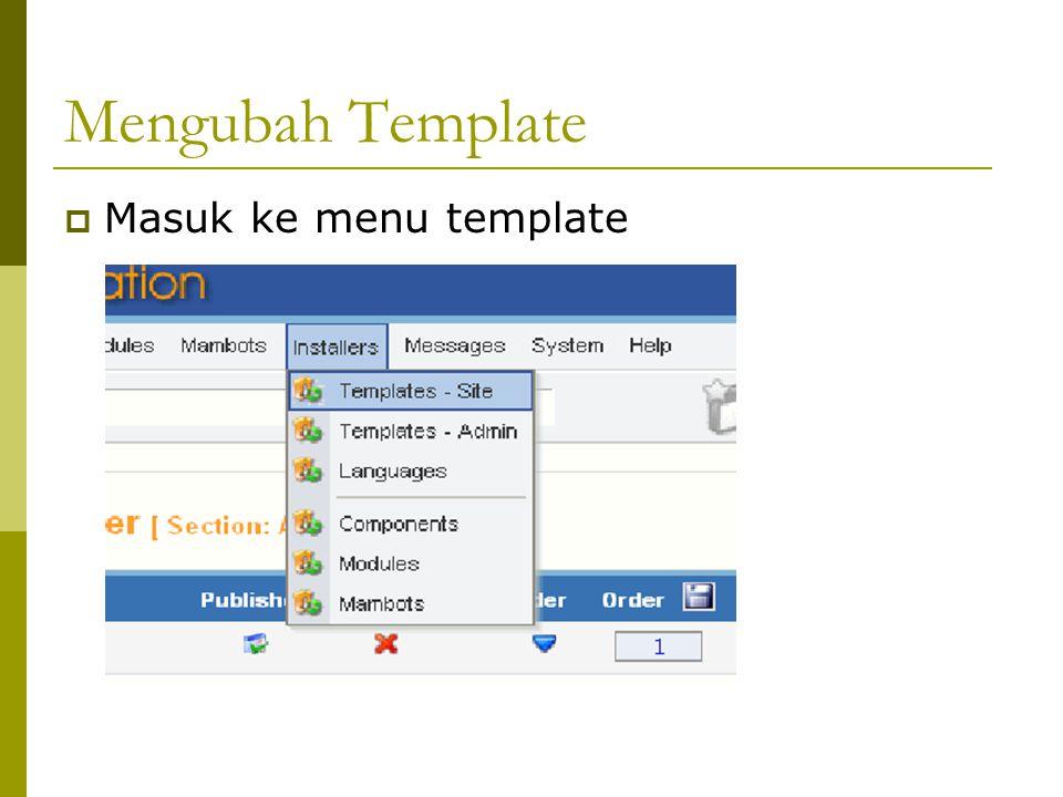 Mengubah Template  Masuk ke menu template
