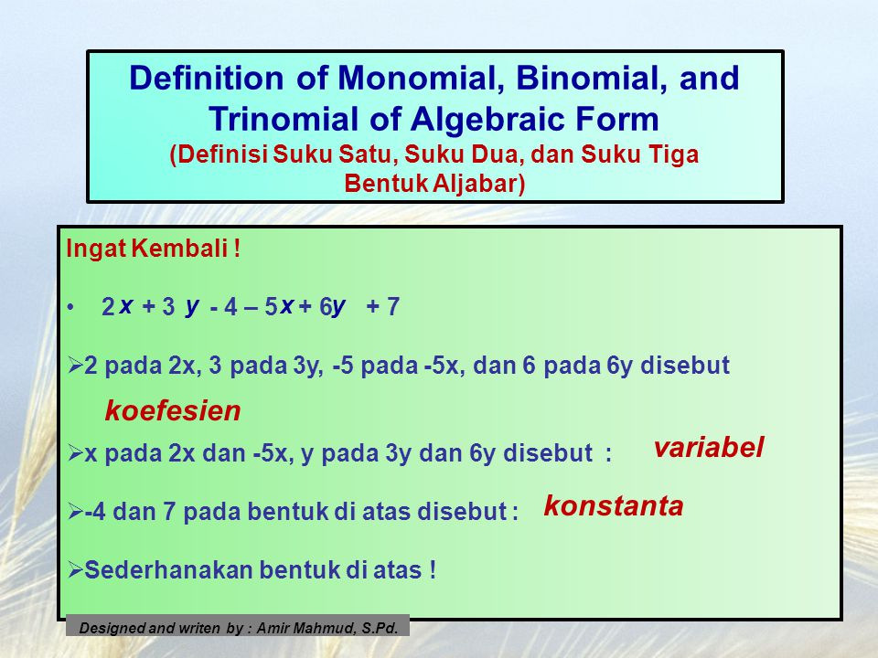 22x, -x, 3, 4y, 5p 2, -6q masing-masing disebut suku satu (Monomial).