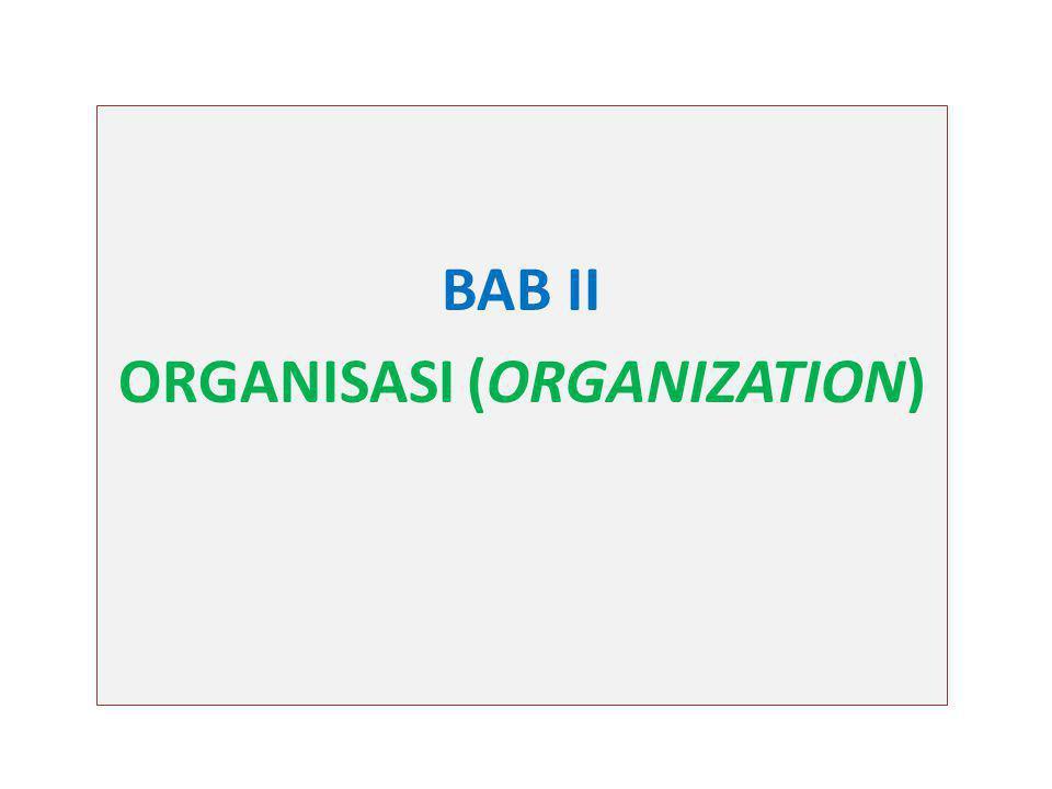 BAB II ORGANISASI (ORGANIZATION)