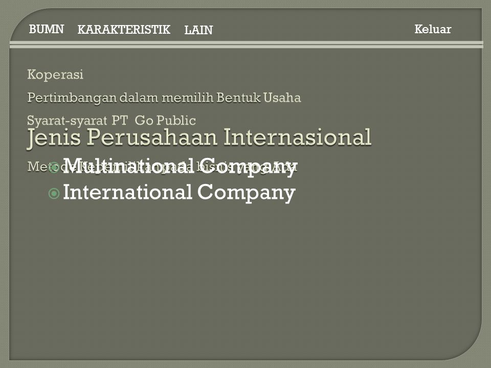 Keluar KARAKTERISTIK LAIN BUMN  Multinational Company  International Company