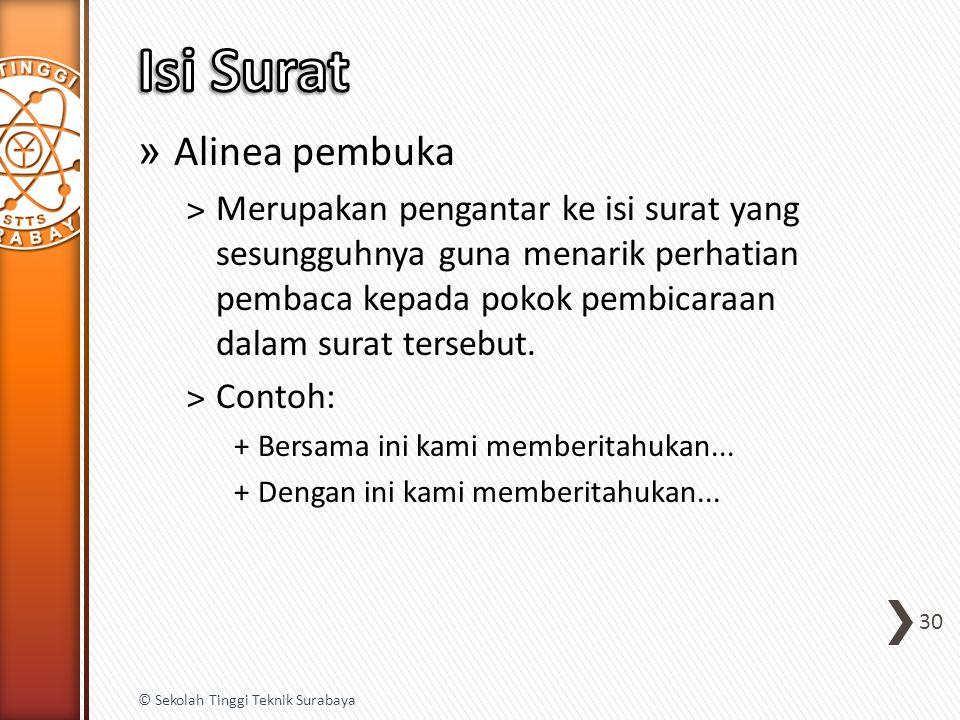 » Alinea pembuka ˃Merupakan pengantar ke isi surat yang sesungguhnya guna menarik perhatian pembaca kepada pokok pembicaraan dalam surat tersebut. ˃Co