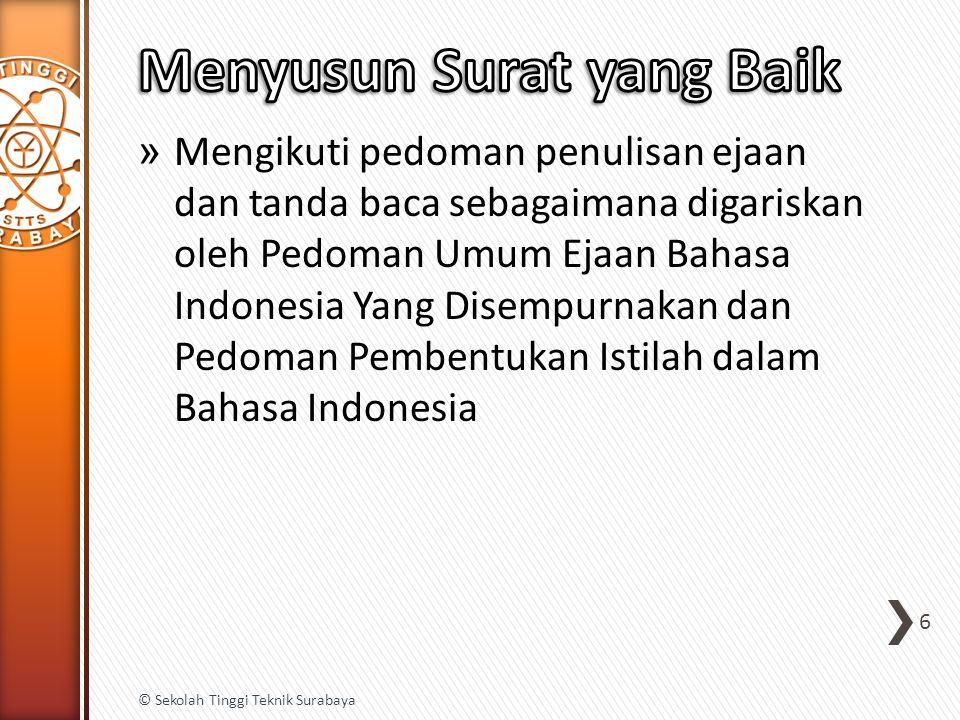 » Mengikuti pedoman penulisan ejaan dan tanda baca sebagaimana digariskan oleh Pedoman Umum Ejaan Bahasa Indonesia Yang Disempurnakan dan Pedoman Pemb