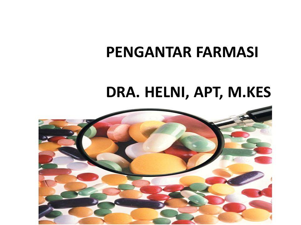 PENGANTAR FARMASI DRA. HELNI, APT, M.KES