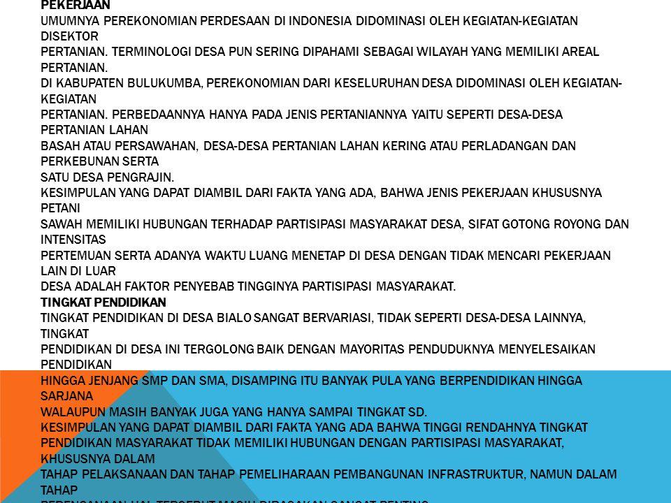 PEKERJAAN UMUMNYA PEREKONOMIAN PERDESAAN DI INDONESIA DIDOMINASI OLEH KEGIATAN-KEGIATAN DISEKTOR PERTANIAN. TERMINOLOGI DESA PUN SERING DIPAHAMI SEBAG