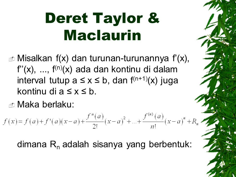 Deret Taylor & Maclaurin dimana   (a, x)